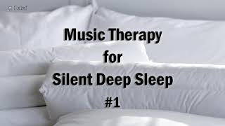 Music Therapy for Silent Deep Sleep Vol.1 ♪