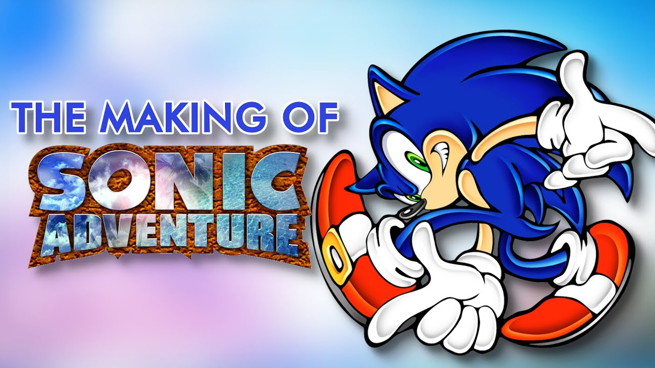 The Making of Sonic Adventure - YouTube