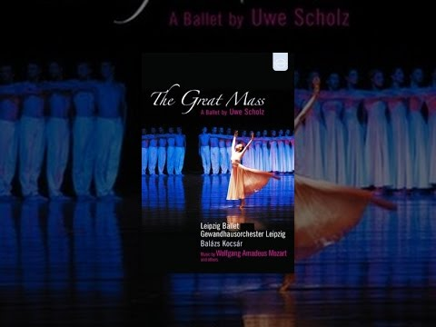 Uwe Scholz - Mozart: The Great Mass