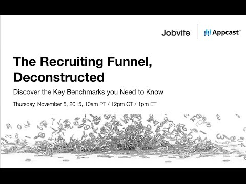 The Recruiting Funnel, Deconstructed - Jobvite and Appcast