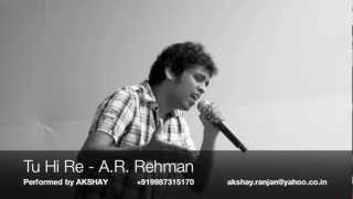 Tu Hi Re - Akshay