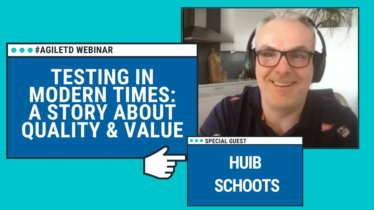 Testing in Modern Times: A Story About Quality & Value with Huib Schoots