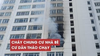 Cháy căn hộ chung cư ở Nhà Bè, cư dân hoảng loạn tháo chạy