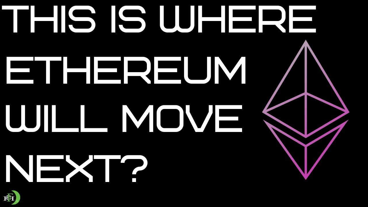 THIS IS WHERE ETHEREUM WILL MOVE NEXT?