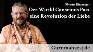 Der World Conscious Pact eine Revolution der Liebe - Bhakti Aloka Paramadvaiti Swami [deutsch]