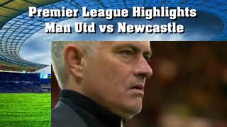 Highlights Man Utd vs Newcastle Premier League