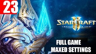 StarCraft 2 Legacy of the Void Walkthrough Part 23 Full Campaign HD Ultra Gameplay