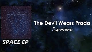 The Devil Wears Prada - Supernova [LYRICS]