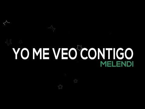 Melendi -Yo me veo contigo (Letra) | Video Lyrics