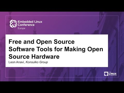 Free and Open Source Software Tools for Making Open Source Hardware - Leon Anavi, Konsulko Group