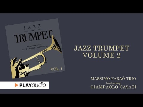 Jazz Trumpet Volume Two - Massimo Faraò Trio ft Giampaolo Casati - Smooth Jazz PLAYaudio