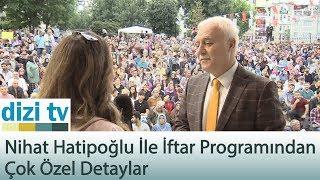Nihat Hatipoğlu ile İftar programından çok özel detaylar - Dizi Tv 596. Bölüm