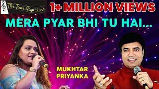 Mera Pyar Bhi Tu Hai..by Mukhtar Shah & Priyanka Mitra