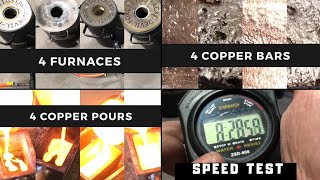 4 Melts 4 Pours 4 Pounds 4 Furnaces Time Trial & Gas Usage - Copper Casting Devil-Forge ASMR