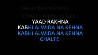 Chalte Chalte Mere Ye Geet Yaad Rakhna Karaoke hq