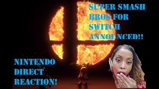 Nintendo Direct Reactions - Smash Bros for Switch Revealed! + New Characters!