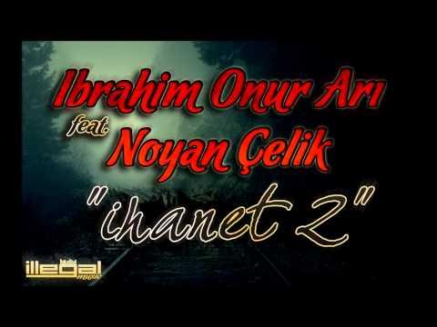 İbrahim Onur Arı & Noyan Çelik - İhanet 2