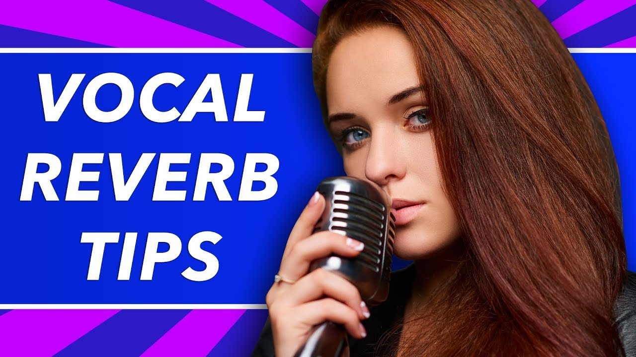 How To Use Reverb To Make Your Vocals Sound Pro (Simple