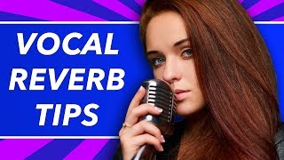 How To Use Reverb To Make Your Vocals Sound Pro (Simple Mixing Tips) - BehindTheSpeakers.com