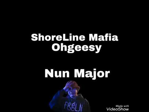 ShoreLine Mafia(Ohgeesy) - Nun Major (Lyrics)(@LyricsHall)