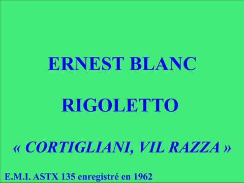Ernest Blanc   Rigoletto    Cortigliani, vi razza dannata E M I  ASTX 135 enregistré e