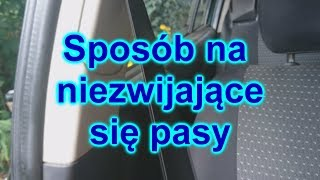 Sposób na niezwijające się pasy Opel Citroen Volkswagen Audi i inne