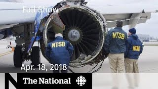 The National for April 18, 2018 — Southwest Airlines, North Korea, Islamaphobia