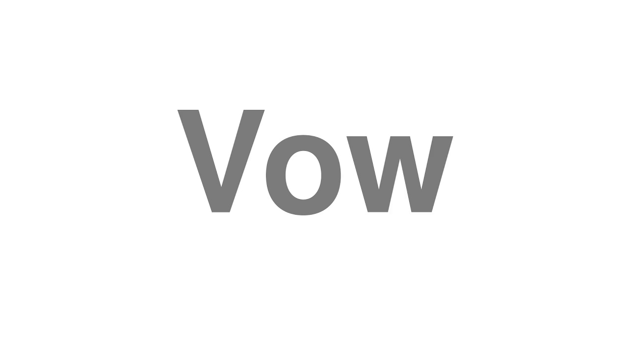 """How to Pronounce """"Vow"""""""