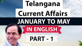 Telangana Current Affairs 2018 January to May Part 1 explained in English for TSPSC & other exams