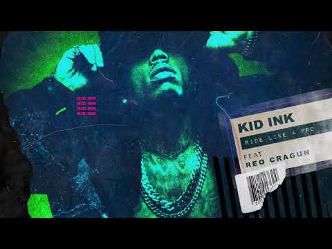 Kid Ink - Ride Like A Pro Feat Reo Cragun [Audio]