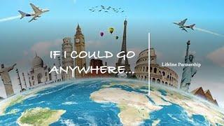 Lifeline Partnership: If I Could Go Anywhere  w ASL interpretation