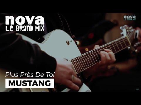 Mustang - Le sens des affaires   Live Plus Près de Toi