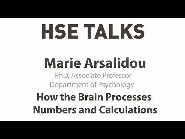 """Marie Arsalidou """"How the Brain Processes Numbers and Calculations"""""""