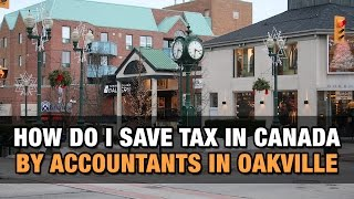 How Do I Save Tax in Canada by Accountants in Oakville