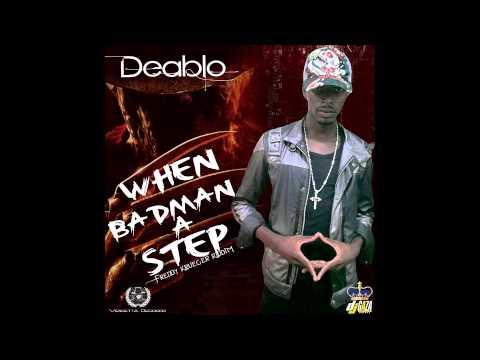 Deablo - When Badman A Step (Freddy Krueger Riddim) June 2013