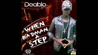 Deablo - When Badman A Step (Freddy Krueger Riddim) June 2013