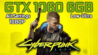Cyberpunk 2077 | GTX 1060 6GB | LOW TO ULTRA SETTINGS | 1080p