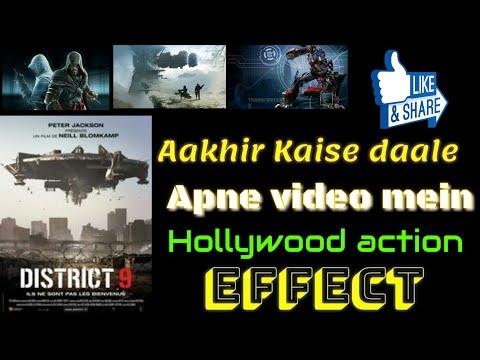 Aakhir Kaise daale Apne video mein Hollywood action effect