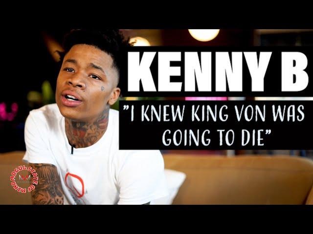 KENNY B INTERVIEW: #KINGVON DEATH,