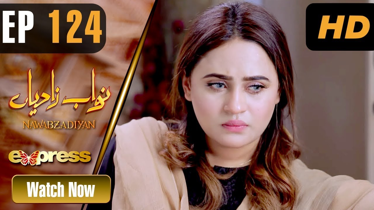Nawabzadiyan - Episode 124 Express TV Sep 16, 2019