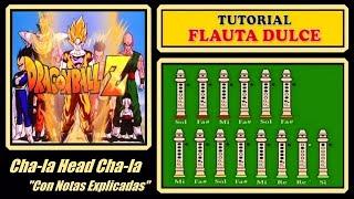 Dragon Ball Z - Cha-la Head Cha-la (Versión Extendida) en Flauta