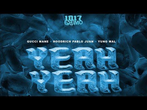 Gucci Mane, Hoodrich Pablo Juan, Yung Mal - Yeah Yeah