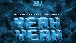 Gucci Mane Hoodrich Pablo Juan Yung Mal Yeah Yeah