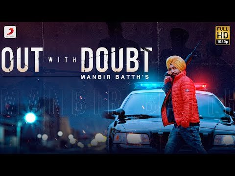 Out With Doubt (Official Video) - Manbir Batth | Debut Single 2021