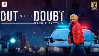 Out With Doubt - Manbir Batth Mp3 Song Download