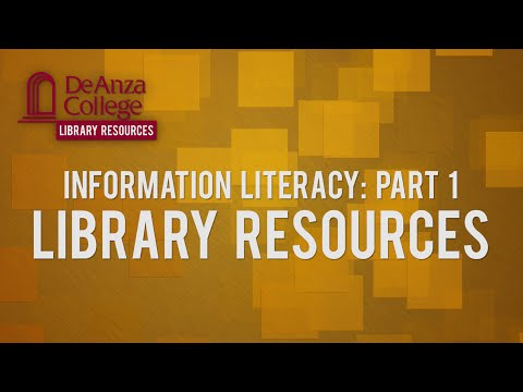 Information Literacy: Part 1 - Library Resources | De Anza College