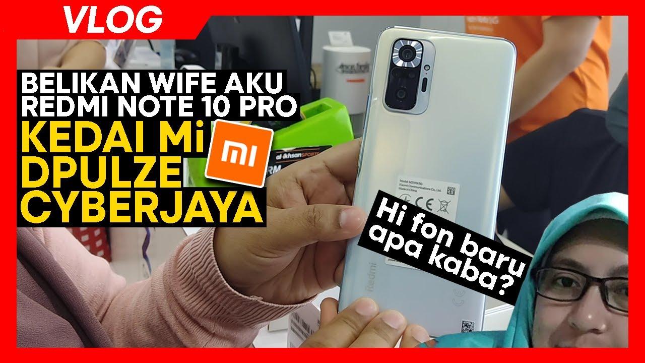 Download VLOG: Beli fon Redmi Note 10 Pro untuk wife aku di kedai Mi Dpulze Cyberjaya