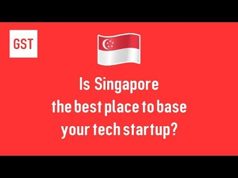 Is Singapore the best place to base your tech startup?