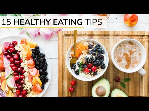 A Beginners Guide To Healthy Eating | How To Eat Healthy | 15 Tips