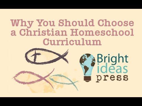 Why and How to Choose a Christian Homeschool Curriculum?